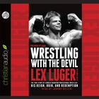 Wrestling with the Devil by Lex Luger