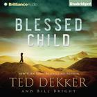 Blessed Child by Ted Dekker, Bill Bright