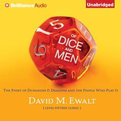 Of Dice and Men by David M. Ewalt, David Ewalt