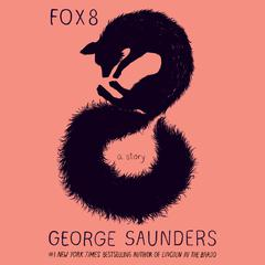 Fox 8 by George Saunders