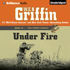 Under Fire by W. E. B. Griffin
