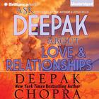 Ask Deepak about Love and Relationships by Deepak Chopra