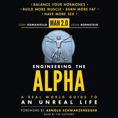 Man 2.0 Engineering the Alpha by John Romaniello, Adam Bornstein