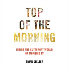 Top of the Morning by Brian Stelter