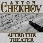 After The Theater by Anton Chekhov