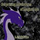 Surprising Adventures of Magical Mo by L. Frank Baum