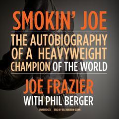 Smokin' Joe by Joe Frazier, Phil Berger