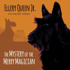 The Mystery of the Merry Magician by Ellery Queen