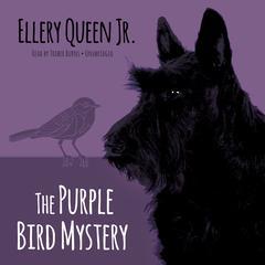 The Purple Bird Mystery by Ellery Queen