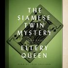 The Siamese Twin Mystery by Ellery Queen
