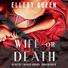 Wife or Death by Ellery Queen