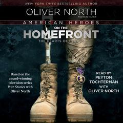 American Heroes on the Homefront by Oliver North