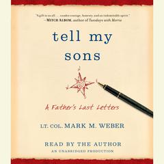 Tell My Sons… by Lt. Col. Mark Weber