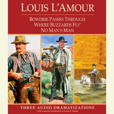 Bowdrie Passes Through / Where Buzzards Fly / No Man's Man by Louis L'Amour, Louis L'Amour
