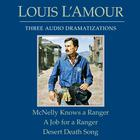 McNelly Knows a Ranger / A Job for a Ranger / Desert Death Song by Louis L'Amour, Louis L'Amour