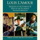 McQueen of the Tumbling K / West of Tularosa / The Sixth Shotgun by Louis L'Amour, Louis L'Amour