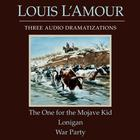 The One for the Mojave Kid / Lonigan / War Party by Louis L'Amour, Louis L'Amour