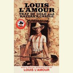 Trap of Gold & Hattan's Castle by Louis L'Amour, Louis L'Amour