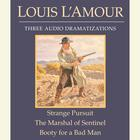 Strange Pursuit / The Marshal of Sentinel / Booty for a Bad Man by Louis L'Amour, Louis L'Amour