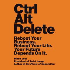 Ctrl Alt Delete by Mitch Joel