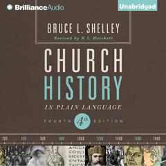 Church History in Plain Language by Bruce L. Shelley, Bruce Shelley