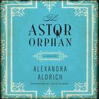 The Astor Orphan by Alexandra Aldrich