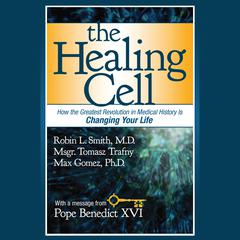 The Healing Cell by Robin L. Smith, Tomasz Trafny, Max Gomez