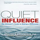 Quiet Influence by Jennifer Kahnweiler,  PhD