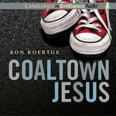 Coaltown Jesus by Ron Koertge