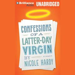 Confessions of a Latter-Day Virgin by Nicole Hardy