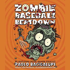 Zombie Baseball Beatdown by Paolo Bacigalupi
