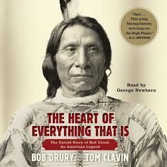 The Heart of Everything That Is by Bob Drury, Tom Clavin