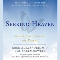 Seeking Heaven by Eben Alexander, MD