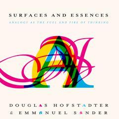 Surfaces and Essences by Douglas Hofstadter, Emmanuel Sander