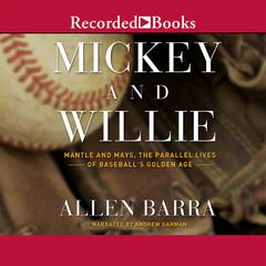 Mickey and Willie by Allen Barra