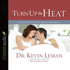 Turn Up the Heat by Dr. Kevin Leman