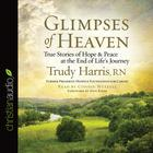 Glimpses of Heaven by Trudy Harris, RN