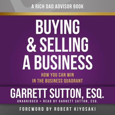 Rich Dad Advisors: Buying and Selling a Business by Garrett Sutton
