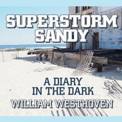 Superstorm Sandy by William Westhoven