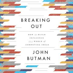 Breaking Out by John Butman
