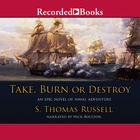 Take, Burn, or Destroy by S. Thomas Russell