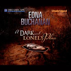 A Dark and Lonely Place by Edna Buchanan