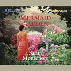 The Mermaid Garden by Santa Montefiore