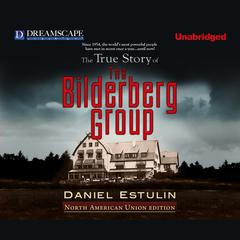 The True Story of The Bilderberg Group by Daniel Estulin