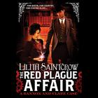 The Red Plague Affair by Lilith Saintcrow