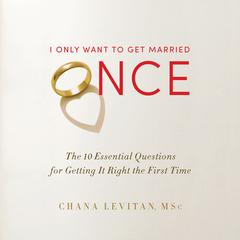 I Only Want to Get Married Once by Chana Levitan