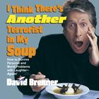 I Think There's Another Terrorist in My Soup by David Brenner