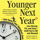 Younger Next Year by Chris Crowley, Henry S. Lodge, MD