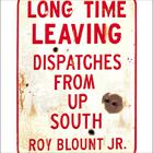 Long Time Leaving by Roy Blount, Jr.