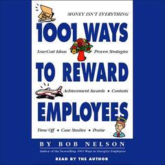 1001 Ways to Reward Employees by Bob Nelson